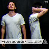 We Are Homesick #012 - Mixed by SecondNature