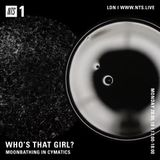 Who's That Girl? for NTS   MOONBATHING IN CYMATICS