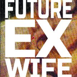 Future Ex Wife  - Warm-up for Droog - Aug 8th, 2014