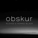 Obskur Radio - Episode 001 - Kloves & Nomad Black (Sept 25, 2016)