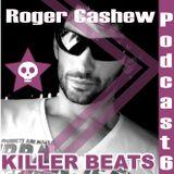 Killer Beats Podcast 6 mixed by Roger Cashew