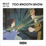 Too Smooth Show #2