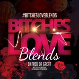 #BITCHESLOVEBLENDS