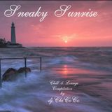 """""""""""SNEAKY SUNRISE"""""""" Chill & Lounge Compilation"""