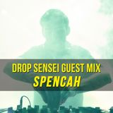 Drop Sensei Guest Mix - Spencah