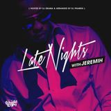 Jeremih - Late Nights With Jeremih Hosted By DJ Drama