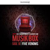 Senate DJs  Music Box - Volume 3 - DJ FIVE VENOMS   Side B - EDM- FUTURE- BIG ROOM-TRAP