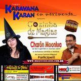 Programa Karavana Karan 25/08/2015 - Carlos Karan e Charôn Moonlua