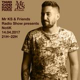 Mr KS & Friends Radio Show presents NotiK April 14th 2017