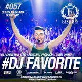 DJ Favorite - Fashion Music Radio Show 057 (Chris Montana Guest Mix)