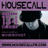 Housecall EP#134 (16/04/15) incl. a guest mix from Moon Rocket