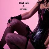 Drab Cafe & Lounge Mix # 17