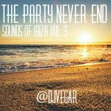 The Party Never End - Sounds Of Ibiza Vol. 003