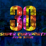 PPCHILE PRESENTS - SUPER EUROPARTY 30 ~FINAL STAGE~ (TECHPARA SIDE)