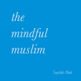 The Mindful Muslim Podcast – #011 - Food, Wellbeing and Mental Health