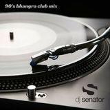 Dj Senator - 90's Bhangra Club Mix