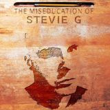 The miseducation of Stevie G-a homage to Lauryn Hill