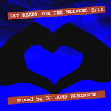 Get Ready For The Weekend 2/15