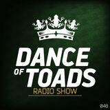 Dance Of Toads Radio Show #048