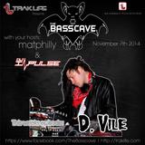 The Basscave EP: 8 - D. Vile 11/7/14