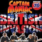 Episode 76 / British Invasion Part Three