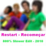Restart - Recomeçar - 800 Slower Edit - 2010