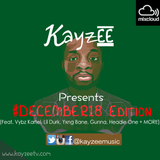 December18 Edition (Mixed By Kayzee) Feat. Vybz Kartel, Lil Durk, Gunna, Headie One, Russ + MORE