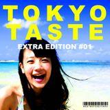 TOKYO TASTE EXTRA EDITION #01