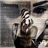 Viofly-Dark Techno set.1