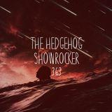 The Hedgehog - Showrocker 363 - 07.12.2017