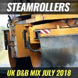 """UK D&B """"Steamrollers"""" Mix - July 2018"""