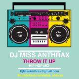 DJ Miss Anthrax - Throw It Up