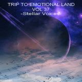 TRIP TO EMOTIONAL LAND VOL 37 - Stellar Voices -