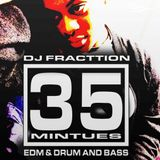 Dj Fracttion - 35 MINS OF EDM AND DRUM & BASS