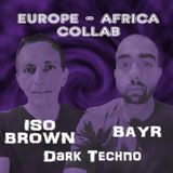 Bayr & Iso Brown | Dark Techno Experiments