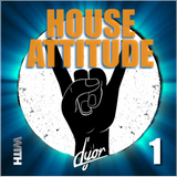 House with Attitude by D'YOR session 1
