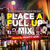 PLACE A FULL UP MIX #02 2016 Mixed By Mighty Love Sound
