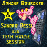 Tech House Back to Back with DJ AdnAne BouBaker  & DJ  Sandro Dessì : The Pink Panther - Round II