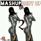 MASHUP OR SHUT UP 2