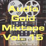 Audio Gold Mixtape Vol. 15