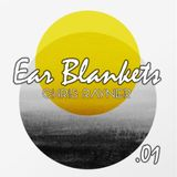 Ear Blankets Volume 01 - Mixed by Chris Rayner