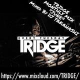 "TRIDGE MONTHLY MIX ""JUNE"" Mixed By DJ TAKAHASHI"