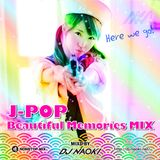 J-POP Beautiful Memories MIX!!!