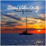 Good Vibes Only (Vol. 4)