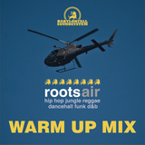 warm up @ Roots Air en el Dirty Sanchez live mix