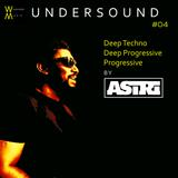 Undersound #04 By Asiri- Deep Progressive Deep Techno & Progressive