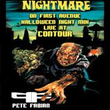 DJ Pete Fabian Nightmare on First Ave Halloween Night Mix -LIVE at Contour