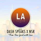 LA Canvas presents Dash Speaks x NSR: From New York with Love