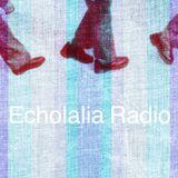 Echolalia Radio EP 84: While You were Sleeping