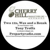Two 12s, Wax and a Bozak with Tony Troffa 3-4-18 Edition
